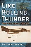 Like Rolling Thunder, Ronald Bruce Frankum, 0742543021