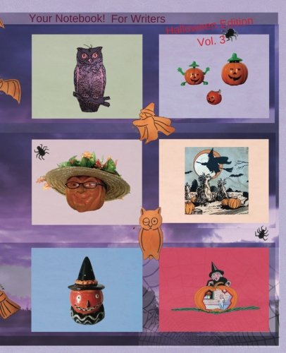 Your Notebook! For Writers Halloween Edition Vol. 3: Fun Writing Prompts in a Seasonal -