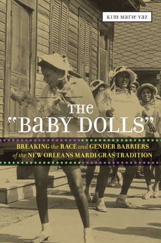 Race Baby (The 'Baby Dolls': Breaking the Race and Gender Barriers of the New Orleans Mardi Gras Tradition (Eisenhower Center Studies on War and Peace))