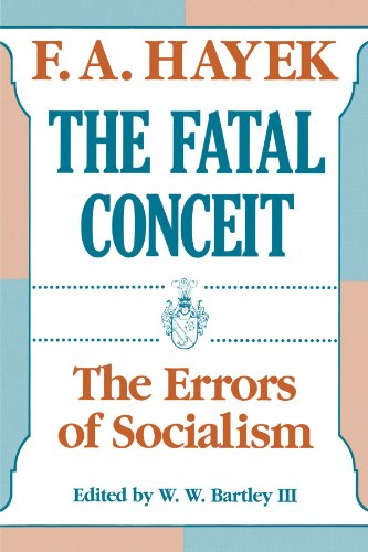Book cover from The Fatal Conceit: The Errors of Socialism (The Collected Works of F. A. Hayek) by F. A. Hayek