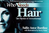 Who Needs Hair, Sallie Burdine, 0970546483
