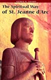 Spiritual Way of St. Jeanne d'Arc, George H. Tavard, 0814658814