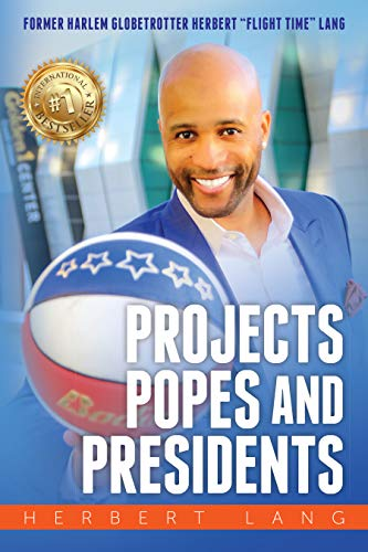 Projects Popes and Presidents: An Inspirational Journey That Shows How You Can Overcome Life's Obstacles and Achieve Your Dreams por Herbert Lang