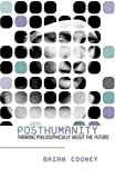 Posthumanity, Brian Cooney, 0742532933