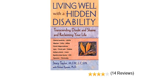 Living Well with a Hidden Disability: Transcending Doubts and Shame and Reclaiming Your Life: Stacy Taylor: 9781572241329: Amazon.com: Books