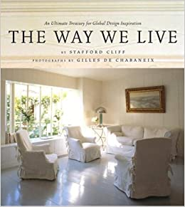 Amazon.com: The Way We Live: An Ultimate Treasury for Global Design on ultimate home heating systems, ultimate dream home, cutting edge home design, modern villa design, 3d home design, advanced home design,