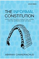 The Informal Constitution: Unwritten Criteria in Selecting Judges for the Supreme Court of India Hardcover