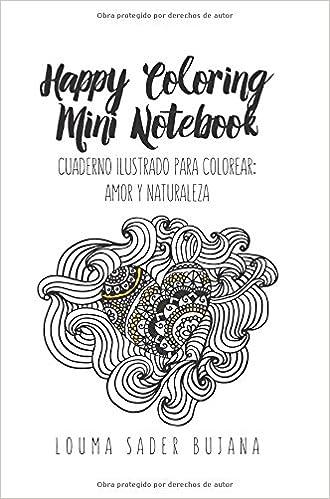 Happy Coloring Mini Notebook: Amor y naturaleza: Cuaderno ilustrado ...