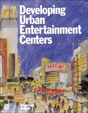 Developing Urban Entertainment Centers
