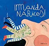 Manda Narices! /What a Snout! (Spanish Edition)