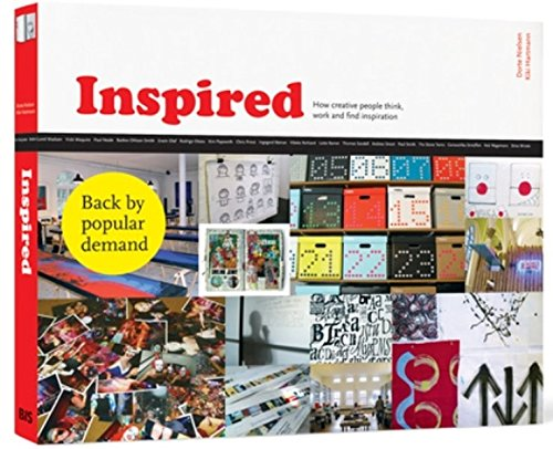 Inspired: How Creative People Think, Work and Find Inspiration