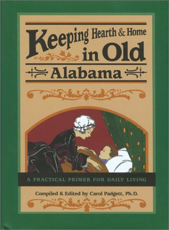 Keeping Hearth & Home in Old Alabama: A Practical Primer for Daily Living pdf