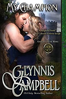 My Champion (Knights of de Ware Book 1) by [Campbell, Glynnis]