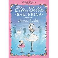 Ella Bella Ballerina and Swan lake (Ella Bella Ballerina Series)