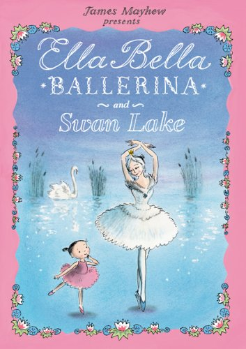 Collection Dancing Fairies - Ella Bella Ballerina and Swan lake (Ella Bella Ballerina Series)