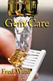 Gem Care, Fred Ward, 0963372351