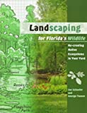 Landscaping for Florida's Wildlife, Joseph M. Schaefer and George W. Tanner, 0813015715