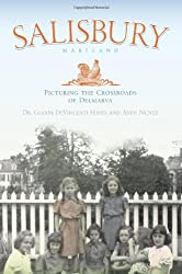Salisbury Maryland:: Picturing the Crossroads of the Delmarva (Vintage Images)