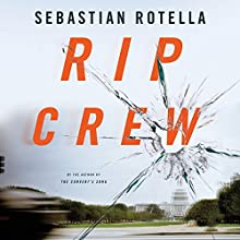 Rip Crew Audiobook by Sebastian Rotella Narrated by Sebastian Rotella