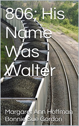 (806; His Name Was Walter)