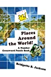 Places Around the World!, Bridgette Jackson, 0595410014
