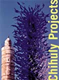 Chihuly Projects, Dale Chihuly and Barbara Rose, 0810967081