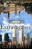 Extravagance, Gary Krist, 0767913302