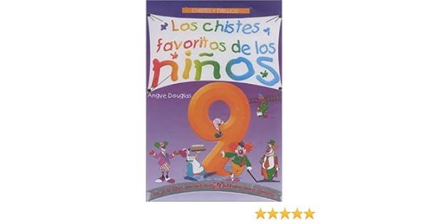 Los Chistes Favoritos de los Niños 9: Angye Douglas: 9789685368032: Amazon.com: Books