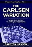 The Carlsen Variation - A New Anti-Sicilian: Rattle your opponents from the