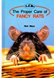 Proper Care of Fancy Rats, Nick Mays, 0866223401