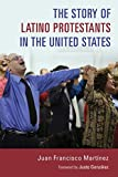 img - for The Story of Latino Protestants in the United States book / textbook / text book