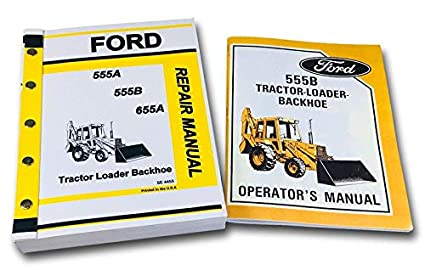 Ford 555B Tractor Loader Backhoe Owners Operators Service