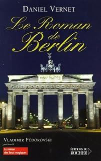 Le roman de Berlin, Vernet, Daniel