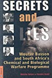 Secrets and Lies: Wouter Basson and South Africa's Chemical and Biological Warfare Programme