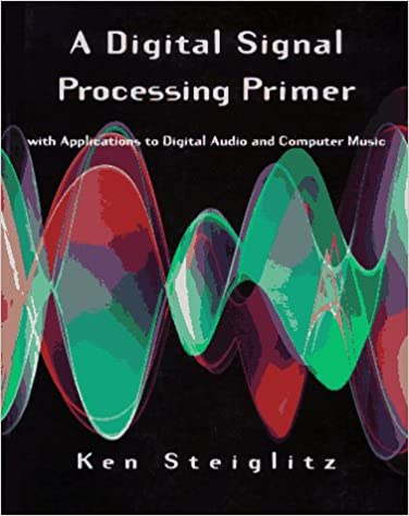 A digital signal processing primer with applications to digital a digital signal processing primer with applications to digital audio and computer music 1st edition fandeluxe Image collections