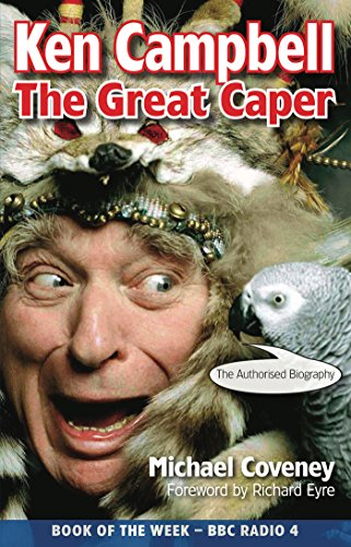 Ken Campbell: The First-rate Caper
