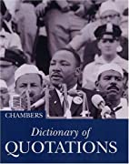 Chambers Dictionary of Great Quotations:…