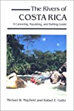 The Rivers of Costa Rica: A Canoeing, Kayaking and Rafting Guide