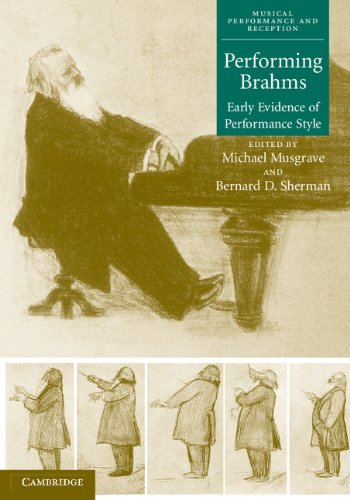 Performing Brahms: Early Evidence of Performance Style (Musical Performance and Reception) by Cambridge University Press