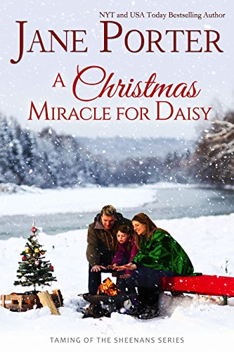 A Christmas Miracle.A Christmas Miracle For Daisy Taming Of The Sheenans Book 5