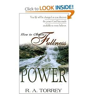 How to Obtain Fullness of Power R. A. Torrey