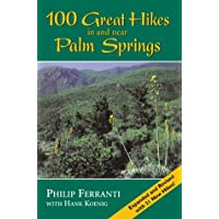 100 Great Hikes in and Near Palm Springs
