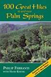 100 Great Hikes in and Near Palm Springs, Philip Ferranti, 1565793498
