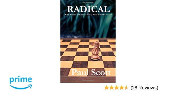 Radical With Billions Of Lives At Stake What Would You Do Paul
