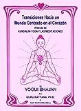 Transiciones Hacia un Mundo Centrado en el Corazón, Guru Rattana and Ann M. Maxwell, 1888029080