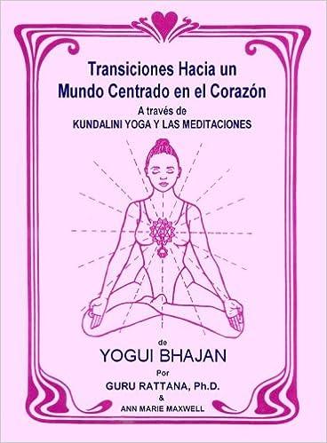Transiciones Hacia Un Mundo Centrado En El Corazón: A Traves ...