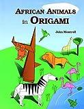 African Animals in Origami, John Montroll, 0486269779