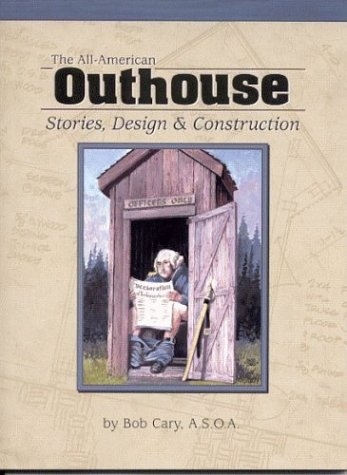 Designs Outhouse (All American Outhouse: Stories, Design & Construction)