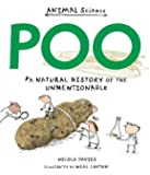 Poo: A Natural History of the Unmentionable (Animal Science)