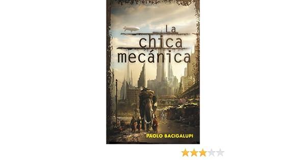Amazon.com: La chica mecánica (Spanish Edition) eBook: Paolo Bacigalupi, MANUEL; DE LOS REYES GARCIA CAMPOS: Kindle Store